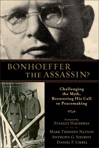 Bonhoeffer as Assassin